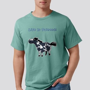 Life Is Painted! Paint Horse. T-Shirt