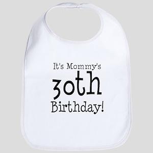 It's Mommy's 30th Birthday Bib