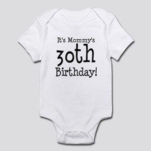 Its Mommys 30th Birthday Infant Bodysuit