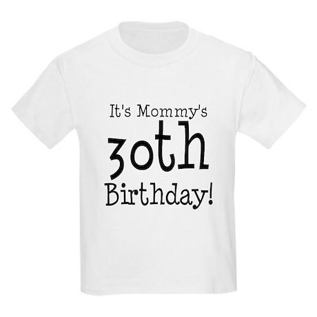 It's Mommy's 30th Birthday Kids Light T-Shirt