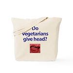 Do Vegetarians Give Head? Tote Bag