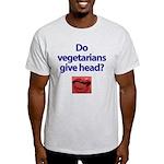 Do Vegetarians Give Head? Light T-Shirt