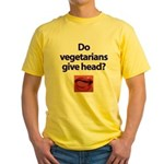 Do Vegetarians Give Head? Yellow T-Shirt