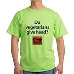 Do Vegetarians Give Head? Green T-Shirt
