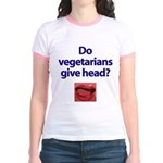 Do Vegetarians Give Head? Jr. Ringer T-Shirt