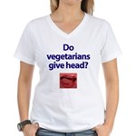 Do Vegetarians Give Head? Women's V-Neck T-Shirt