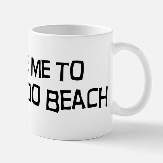 Take me to Redondo Beach Mug