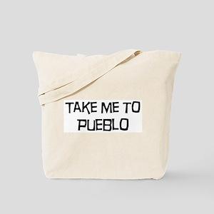 Take me to Pueblo Tote Bag