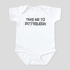 Take me to Pittsburgh Infant Bodysuit