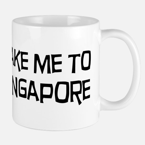 Take me to Singapore Mug