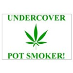 Undercover Pot Smoker Large Poster