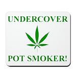 Undercover Pot Smoker Mousepad