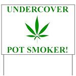 Undercover Pot Smoker Yard Sign