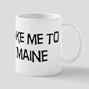 Take me to Maine Mug