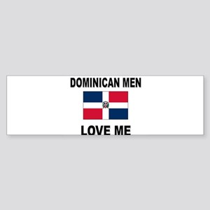 Dominican Men Love Me Bumper Sticker