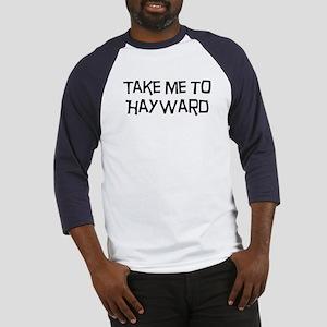 Take me to Hayward Baseball Jersey