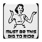 Must Be This Big To Ride Tile Coaster