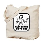 Must Be This Big To Ride Tote Bag