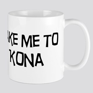 Take me to Kona Mug