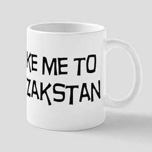Take me to Kazakstan Mug