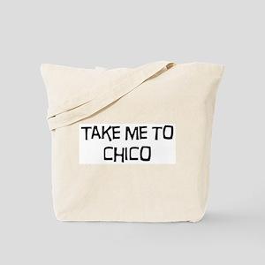 Take me to Chico Tote Bag