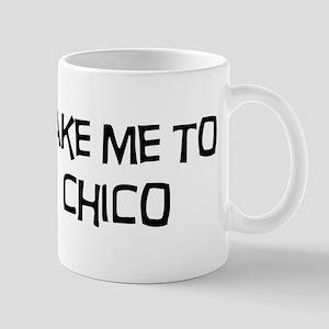 Take me to Chico Mug