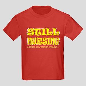 Still Nursing... Kids Dark T-Shirt