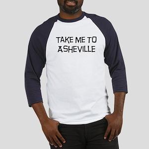 Take me to Asheville Baseball Jersey