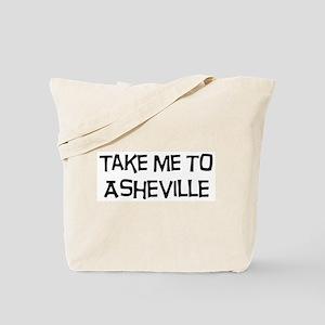 Take me to Asheville Tote Bag