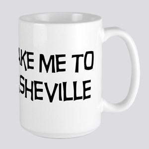 Take me to Asheville Large Mug