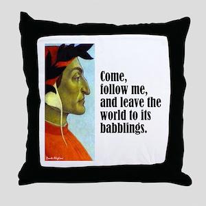 """Dante """"Follow Me"""" Throw Pillow"""