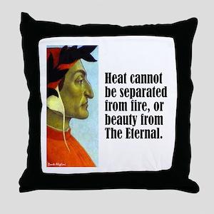 "Dante ""Heat Cannot Be"" Throw Pillow"