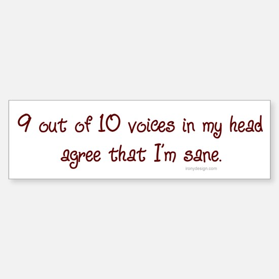 Voices in my head Bumper Bumper Bumper Sticker
