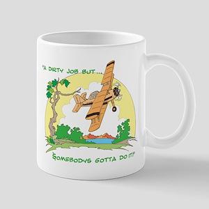A DIRTY JOB BUT ... Mug