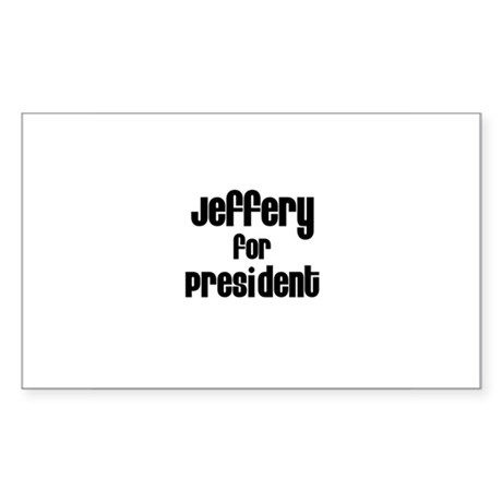 Jeffery for President Rectangle Sticker