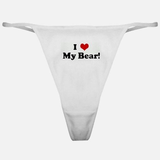 I Love My Bear! Classic Thong