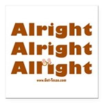 Alright Alright Alright Square Car Magnet 3