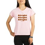 Alright Alright Alright Performance Dry T-Shirt