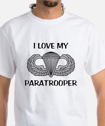 I love my paratrooper - jump wings White T-Shirt