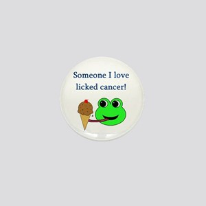 SOMEONE I LOVE LICKED CANCER! Mini Button