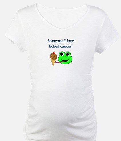 SOMEONE I LOVE LICKED CANCER! Shirt