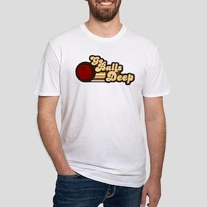 Balls Deep Fitted T-Shirt