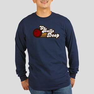 Balls Deep Long Sleeve Dark T-Shirt