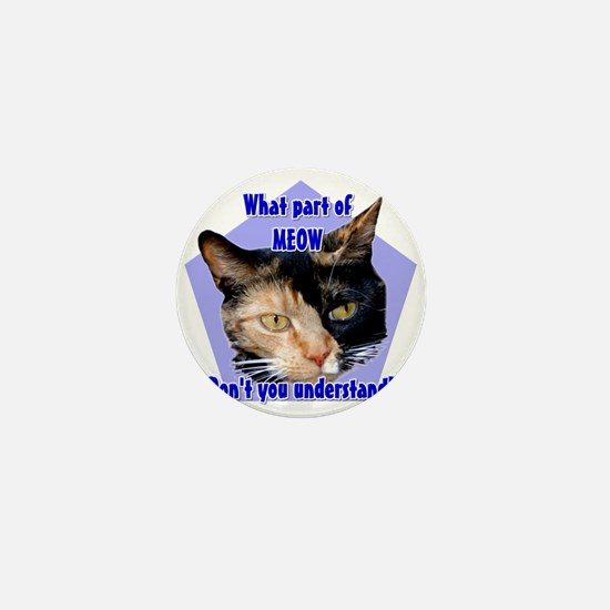 What part of meow ! Calico ca Mini Button