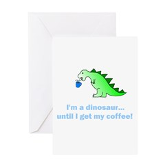 I'M A DINOSAUR WITHOUT COFFEE! Greeting Card
