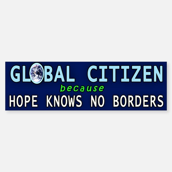 Global Citizen HOPE Knows No Border Bumper Bumper Bumper Sticker