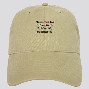 Dying To Meet My Deductible Cap