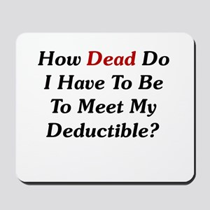 Dying To Meet My Deductible Mousepad