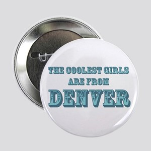 Coolest Girls are from Denver Button