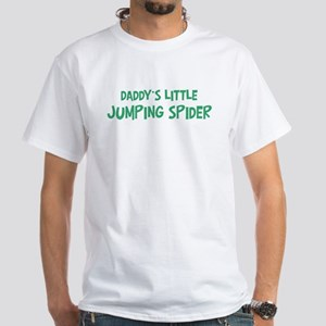Daddys little Jumping Spider White T-Shirt